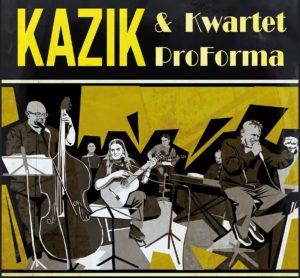 Kazik & Kwartet ProForma @ Świdnicki Ośrodek Kultury | Świdnica | Województwo dolnośląskie | Polska